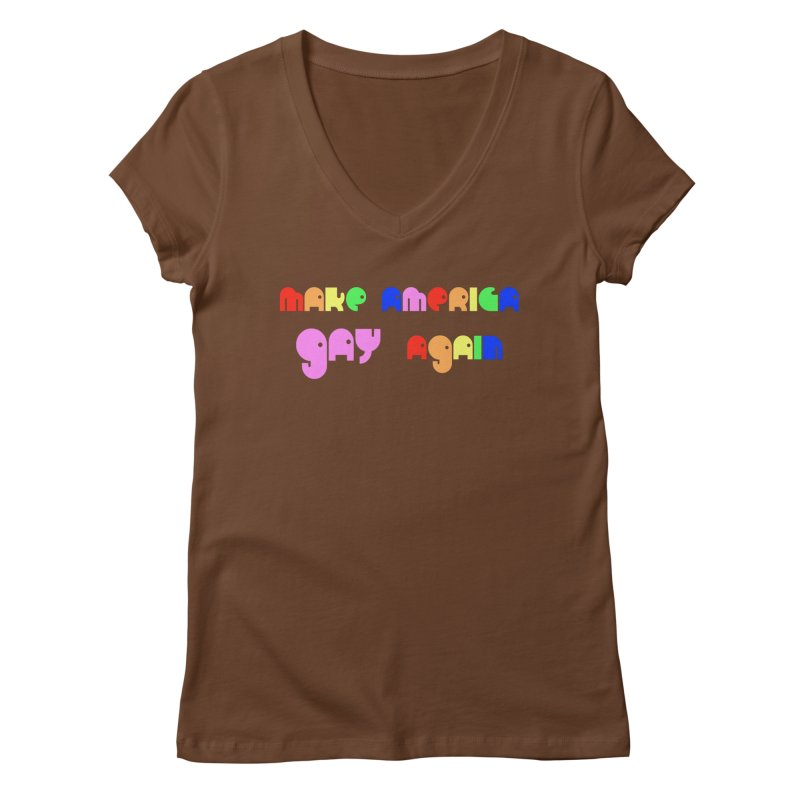 Make America Gay Again Women's Regular V-Neck by Sam Shain's Artist Shop