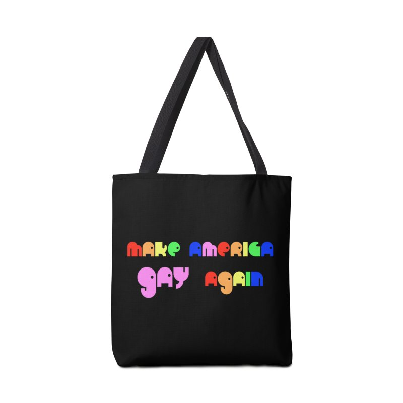 Make America Gay Again Accessories Tote Bag Bag by Sam Shain's Artist Shop