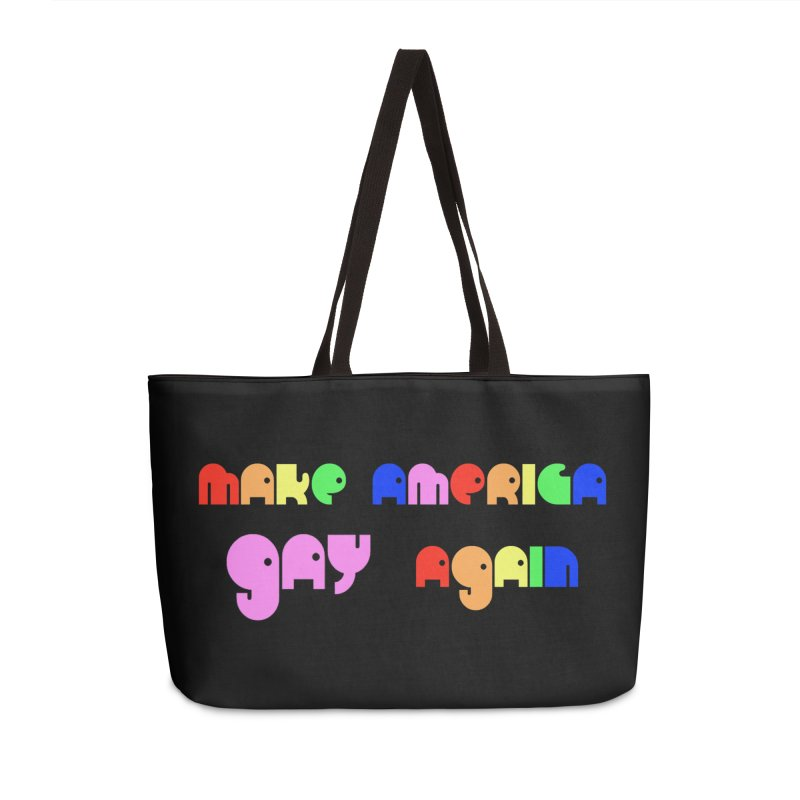 Make America Gay Again Accessories Weekender Bag Bag by Sam Shain's Artist Shop
