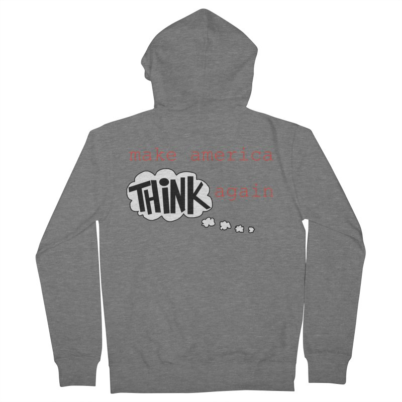 Make America Think Again Women's French Terry Zip-Up Hoody by Sam Shain's Artist Shop