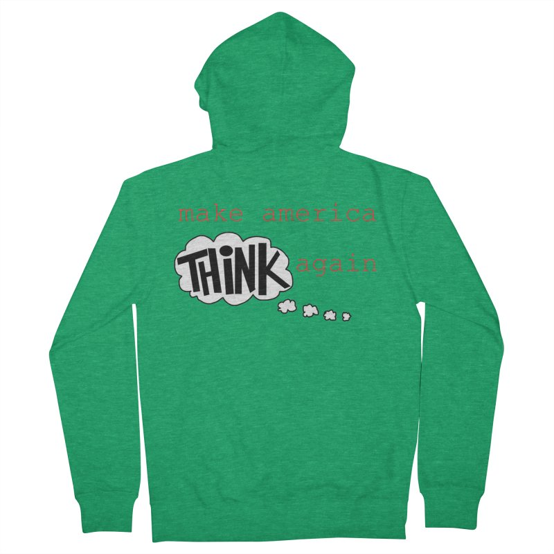 Make America Think Again Men's Zip-Up Hoody by Sam Shain's Artist Shop