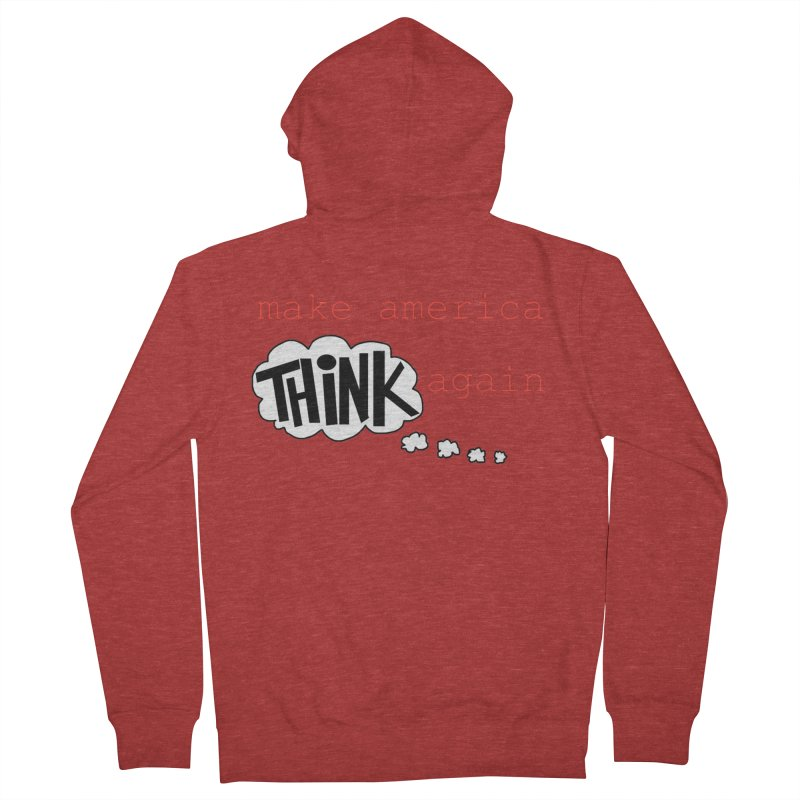 Make America Think Again Men's French Terry Zip-Up Hoody by Sam Shain's Artist Shop