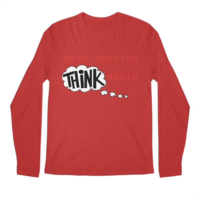 Make America Think Again Men's Regular Longsleeve T-Shirt by Sam Shain's Artist Shop