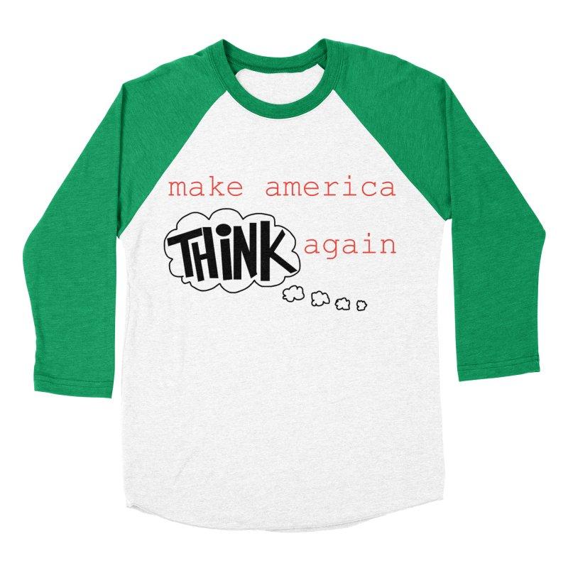 Make America Think Again Men's Baseball Triblend Longsleeve T-Shirt by Sam Shain's Artist Shop