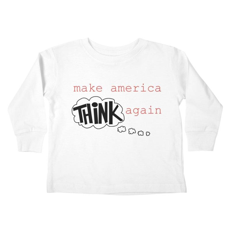 Make America Think Again Kids Toddler Longsleeve T-Shirt by Sam Shain's Artist Shop