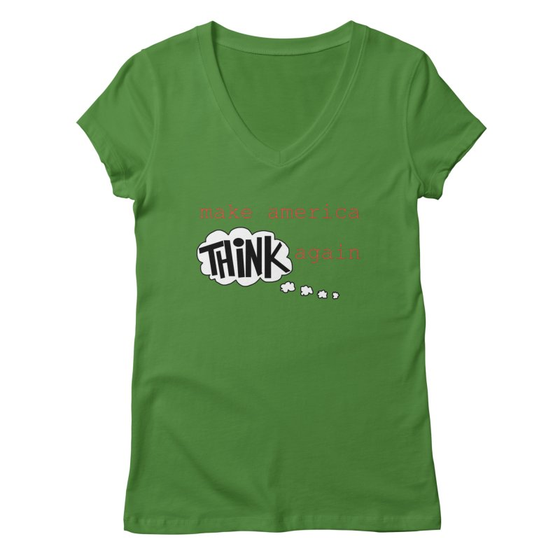 Make America Think Again Women's Regular V-Neck by Sam Shain's Artist Shop