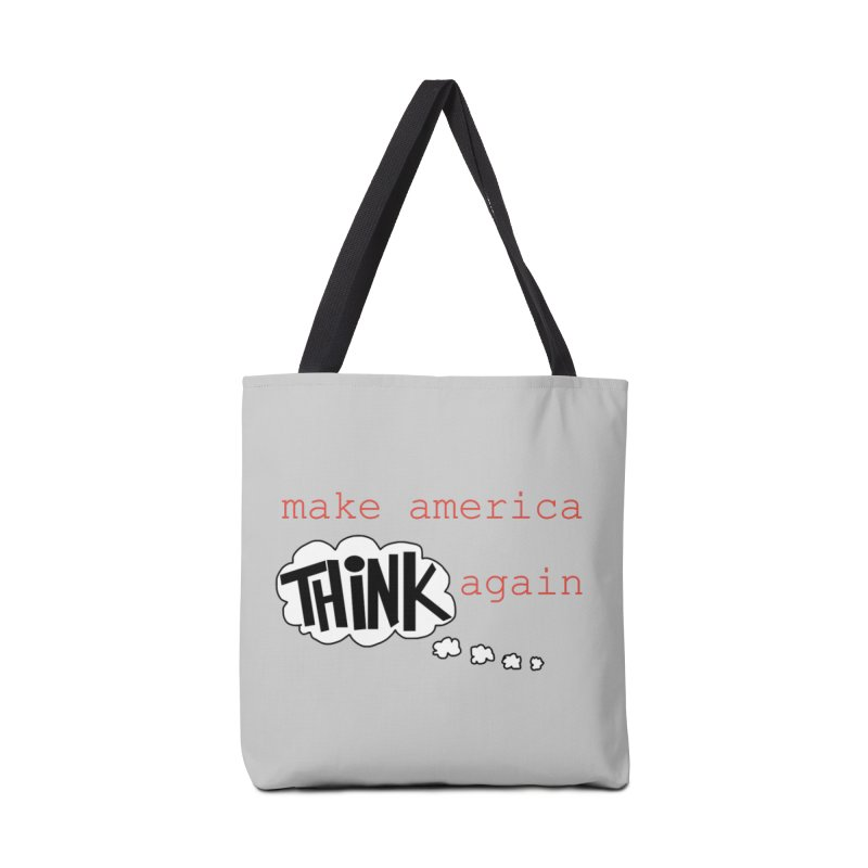 Make America Think Again Accessories Bag by Sam Shain's Artist Shop