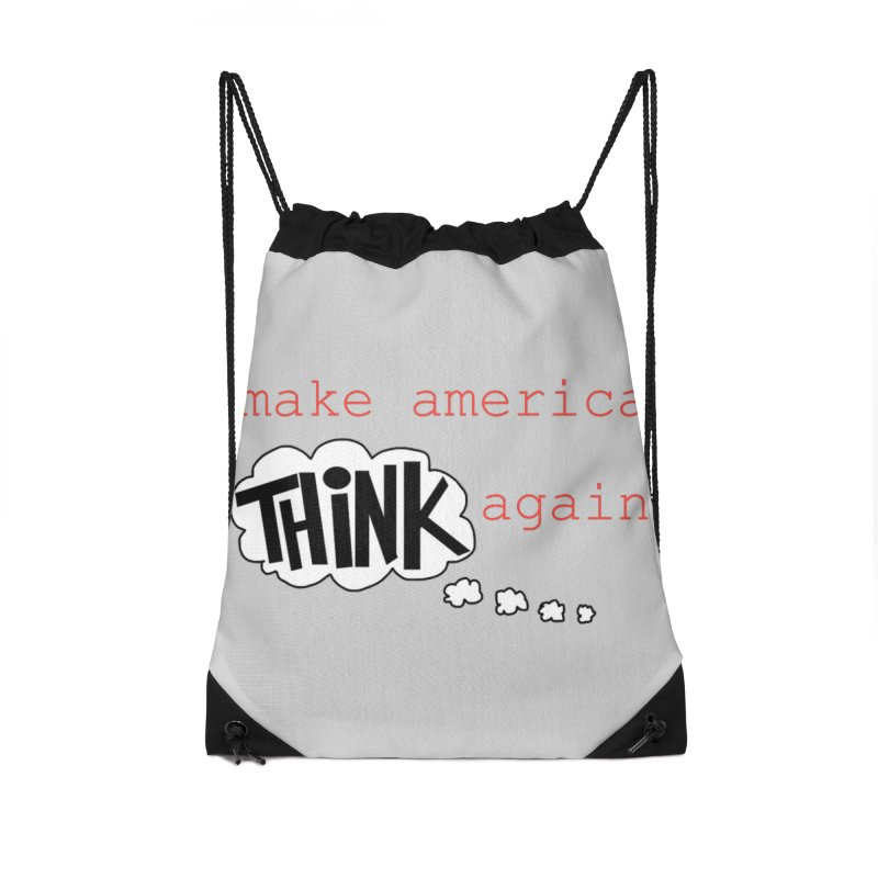 Make America Think Again Accessories Drawstring Bag Bag by Sam Shain's Artist Shop