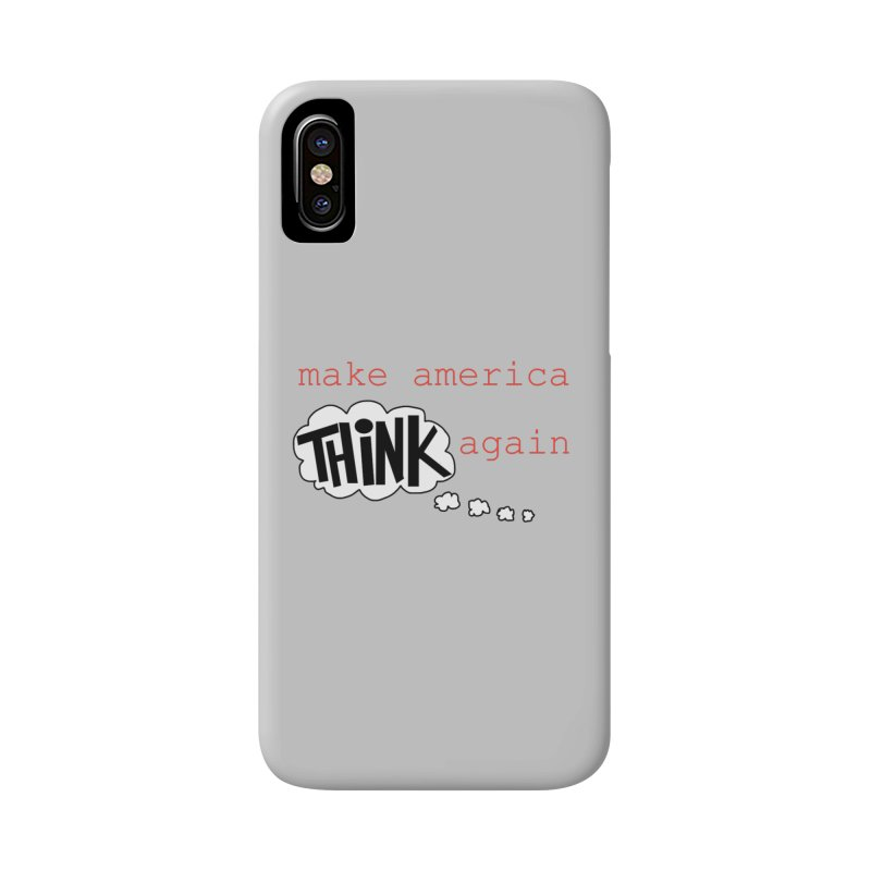 Make America Think Again Accessories Phone Case by Sam Shain's Artist Shop