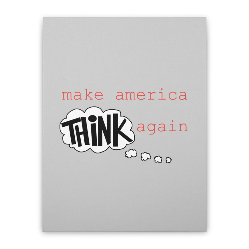 Make America Think Again Home Stretched Canvas by Sam Shain's Artist Shop