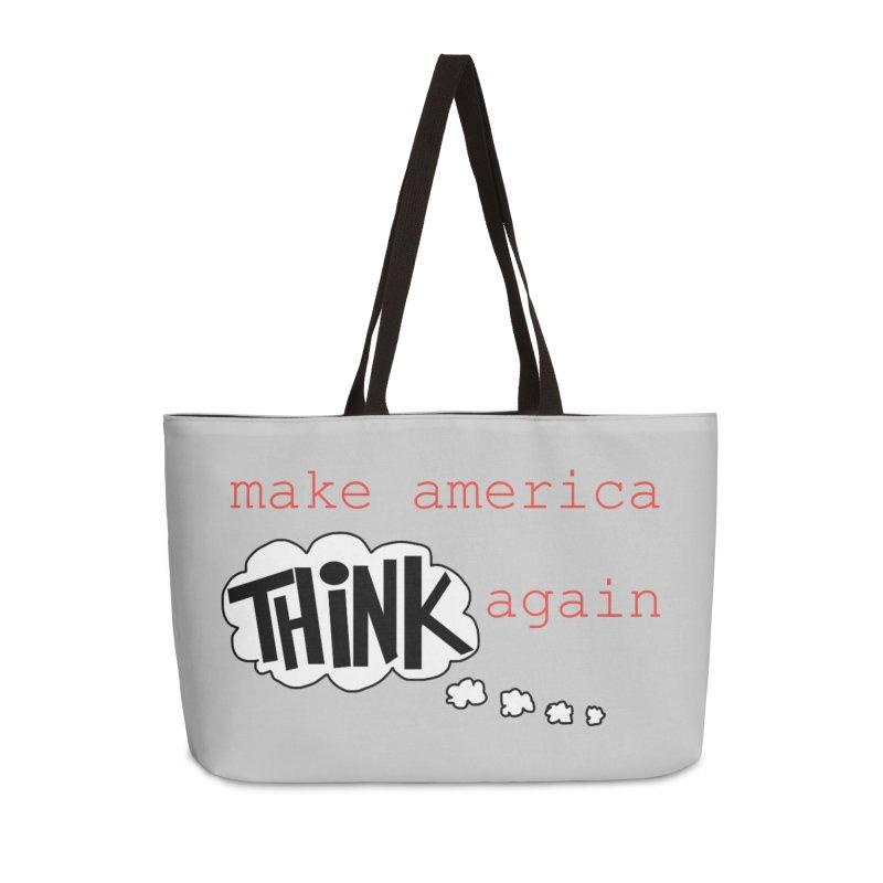 Make America Think Again Accessories Weekender Bag Bag by Sam Shain's Artist Shop