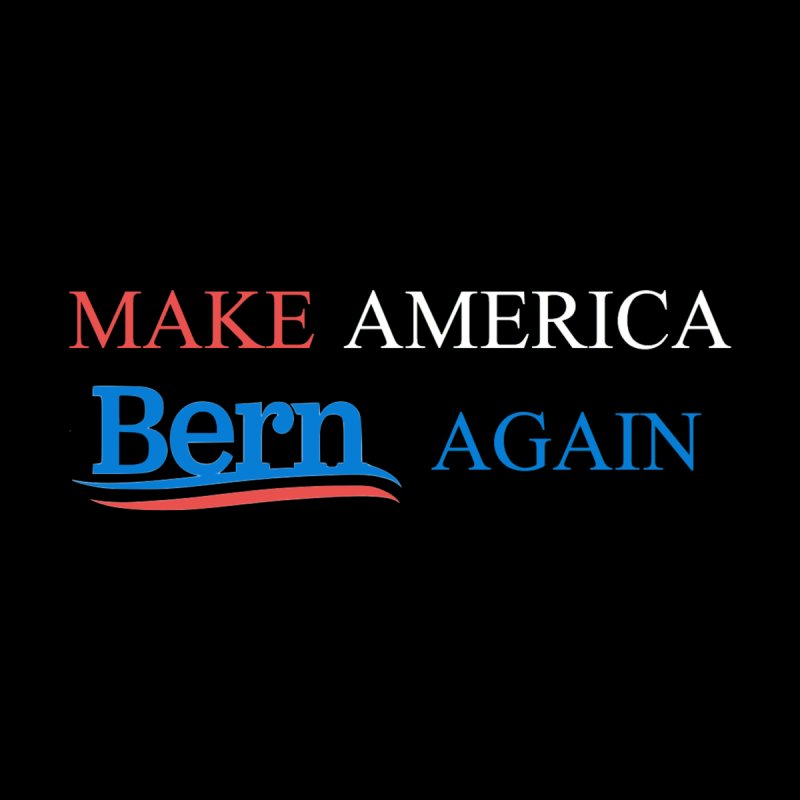 Make America Bern Again Home Stretched Canvas by Sam Shain's Artist Shop