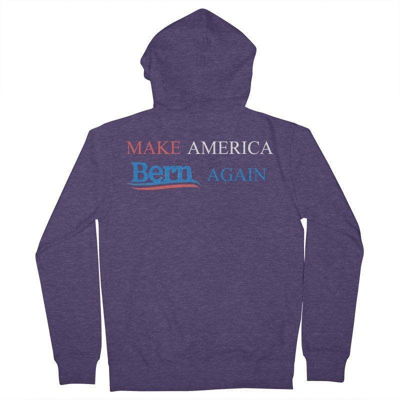 Make America Bern Again Men's French Terry Zip-Up Hoody by Sam Shain's Artist Shop