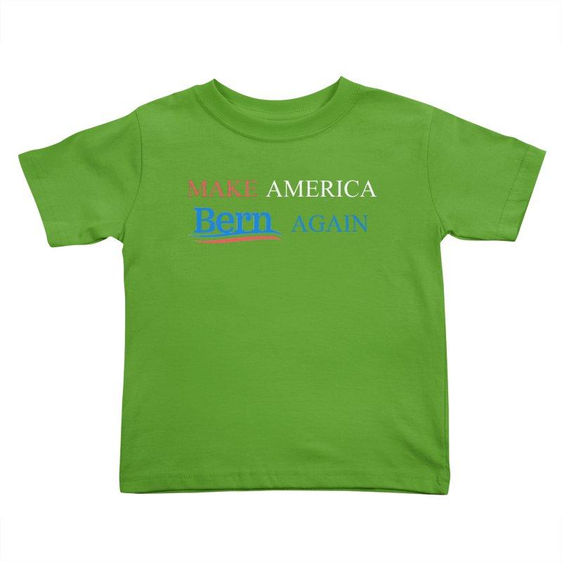 Make America Bern Again Kids Toddler T-Shirt by Sam Shain's Artist Shop