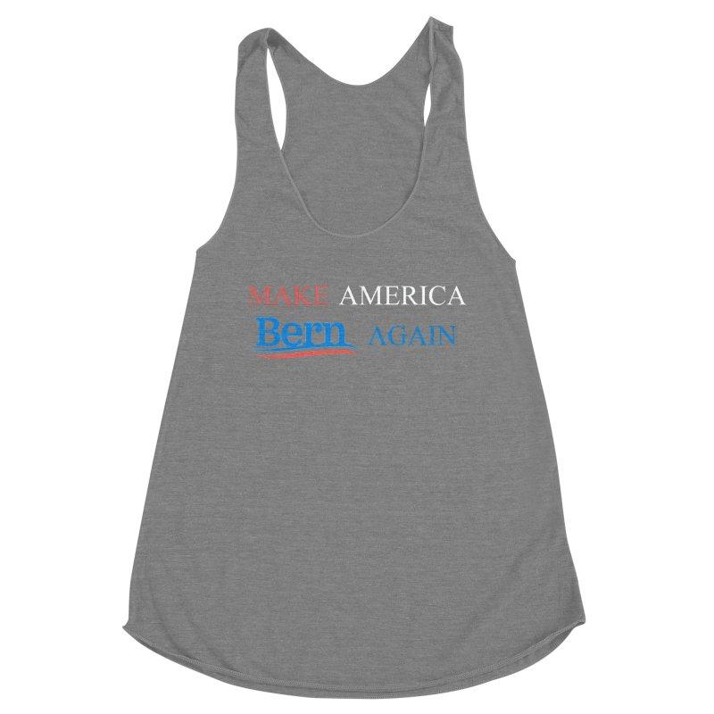 Make America Bern Again Women's Tank by Sam Shain's Artist Shop