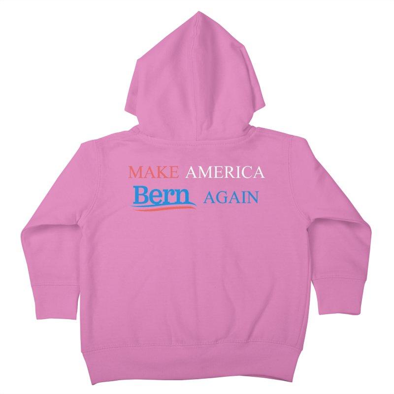 Make America Bern Again Kids Toddler Zip-Up Hoody by Sam Shain's Artist Shop