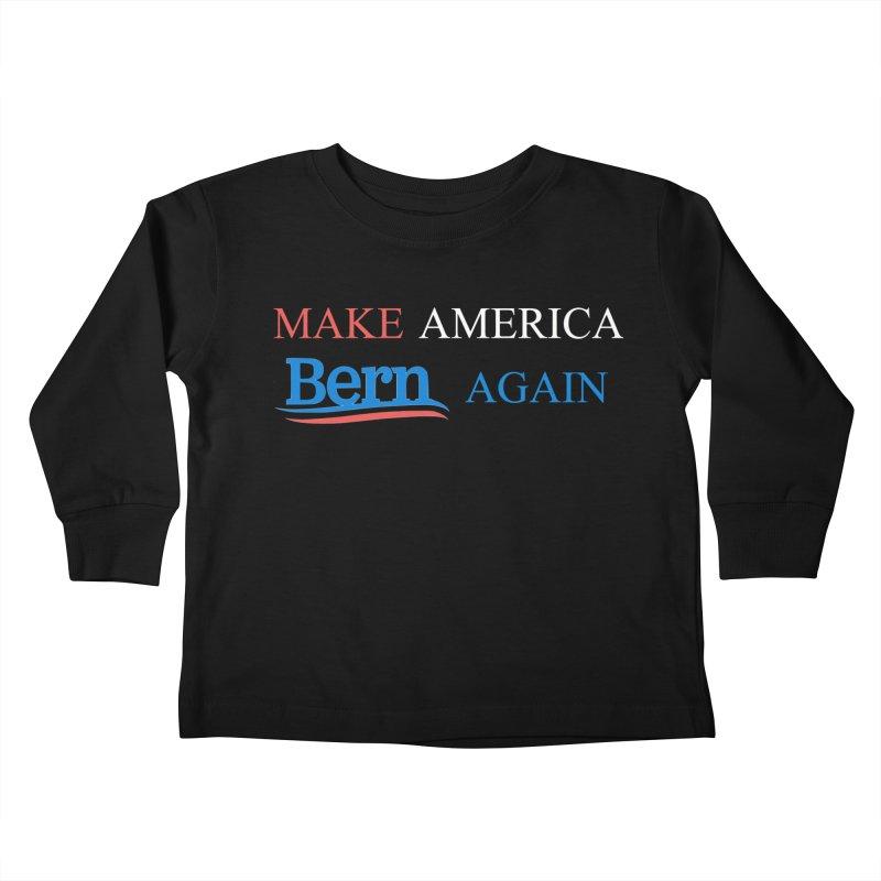 Make America Bern Again Kids Toddler Longsleeve T-Shirt by Sam Shain's Artist Shop