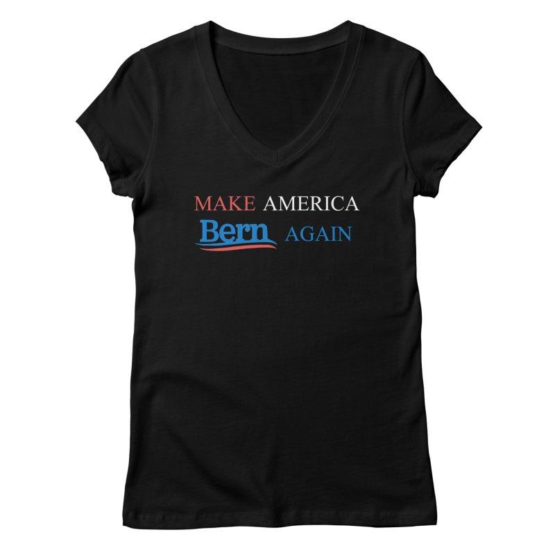 Make America Bern Again Women's Regular V-Neck by Sam Shain's Artist Shop