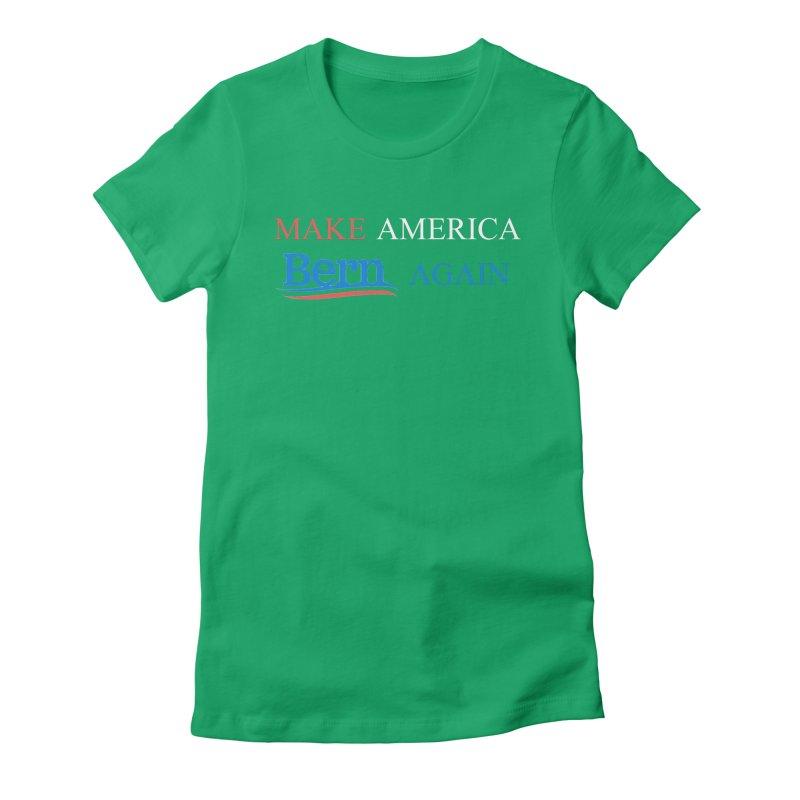 Make America Bern Again Women's T-Shirt by Sam Shain's Artist Shop