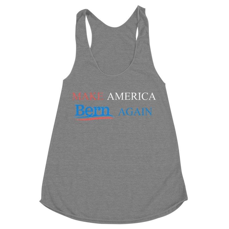 Make America Bern Again Women's Racerback Triblend Tank by Sam Shain's Artist Shop