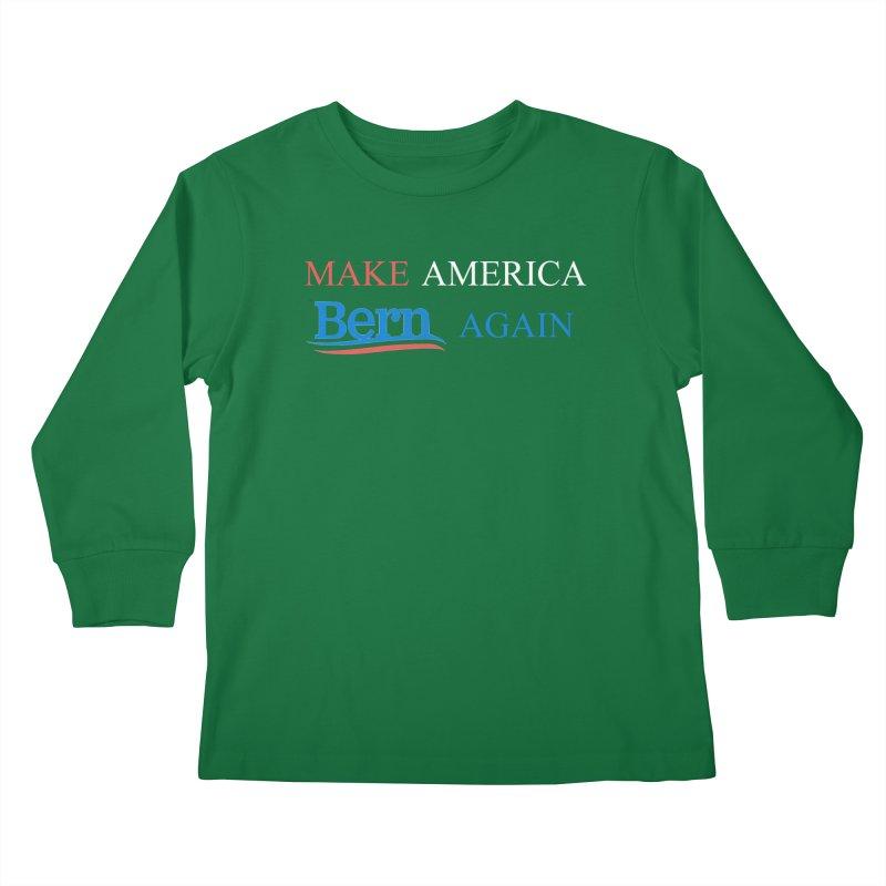 Make America Bern Again Kids Longsleeve T-Shirt by Sam Shain's Artist Shop