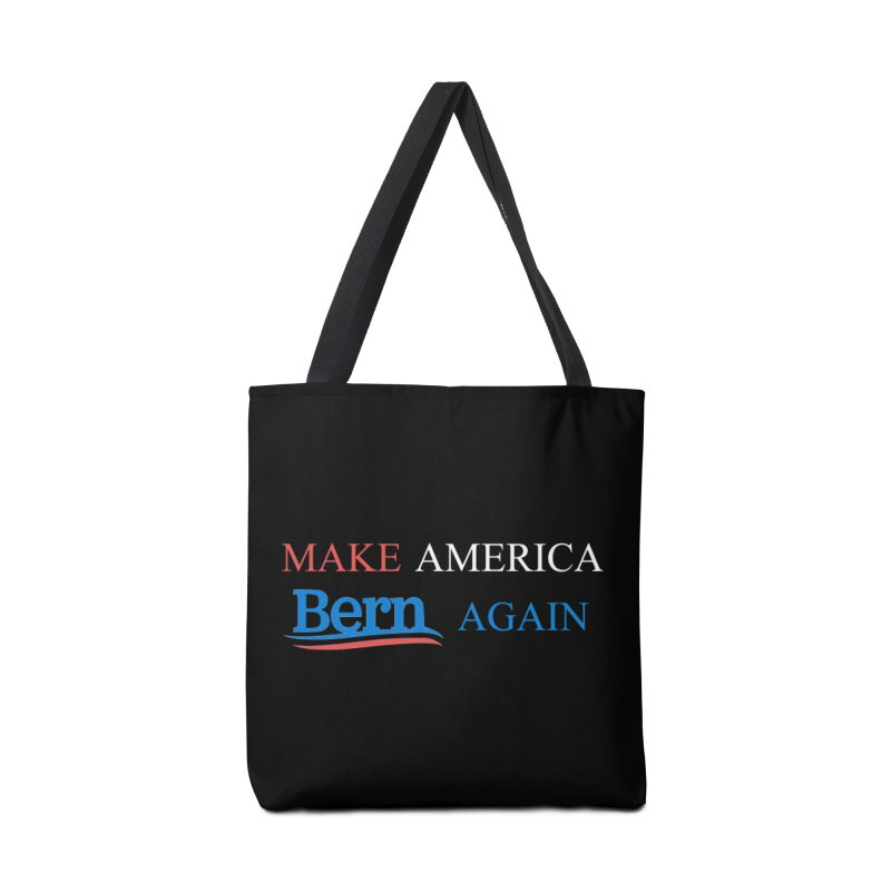 Make America Bern Again Accessories Tote Bag Bag by Sam Shain's Artist Shop