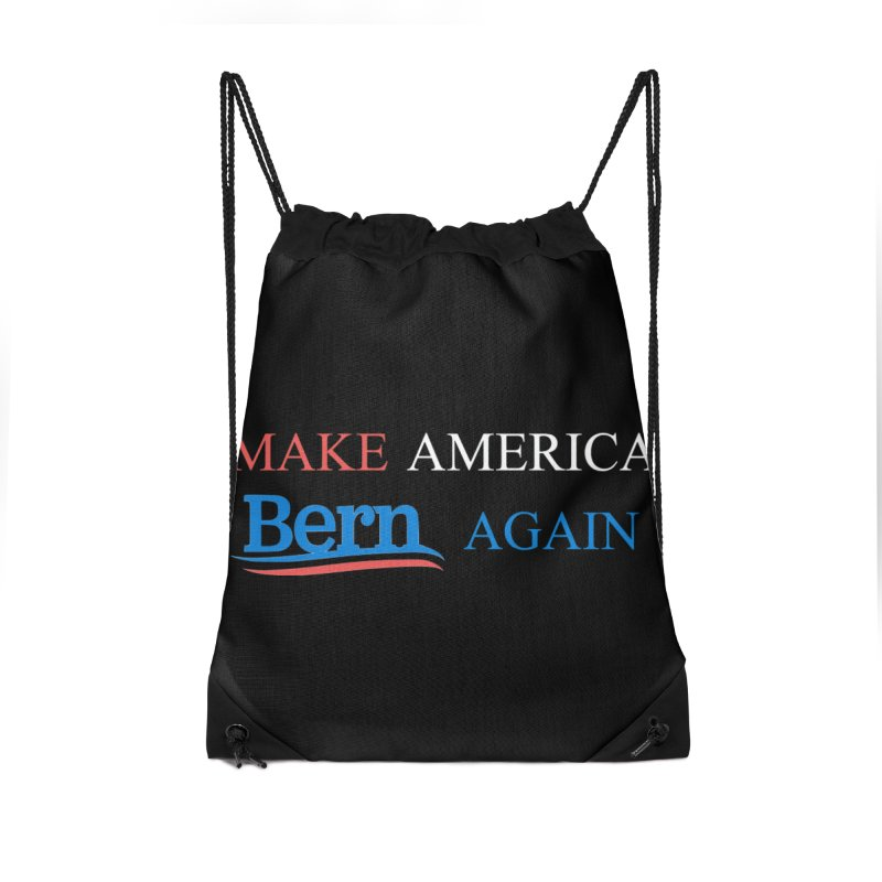 Make America Bern Again Accessories Drawstring Bag Bag by Sam Shain's Artist Shop