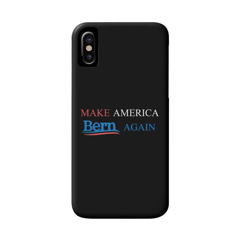Make America Bern Again Accessories Phone Case by Sam Shain's Artist Shop