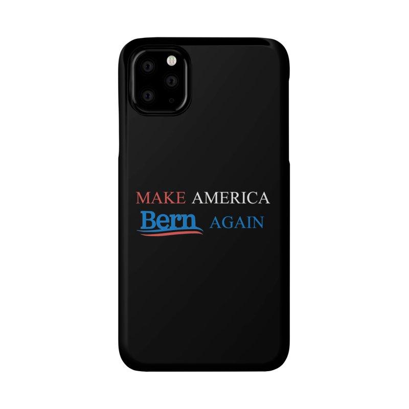 Make America Bern Again Accessories Phone Case by Sam Shain's Artist Shop