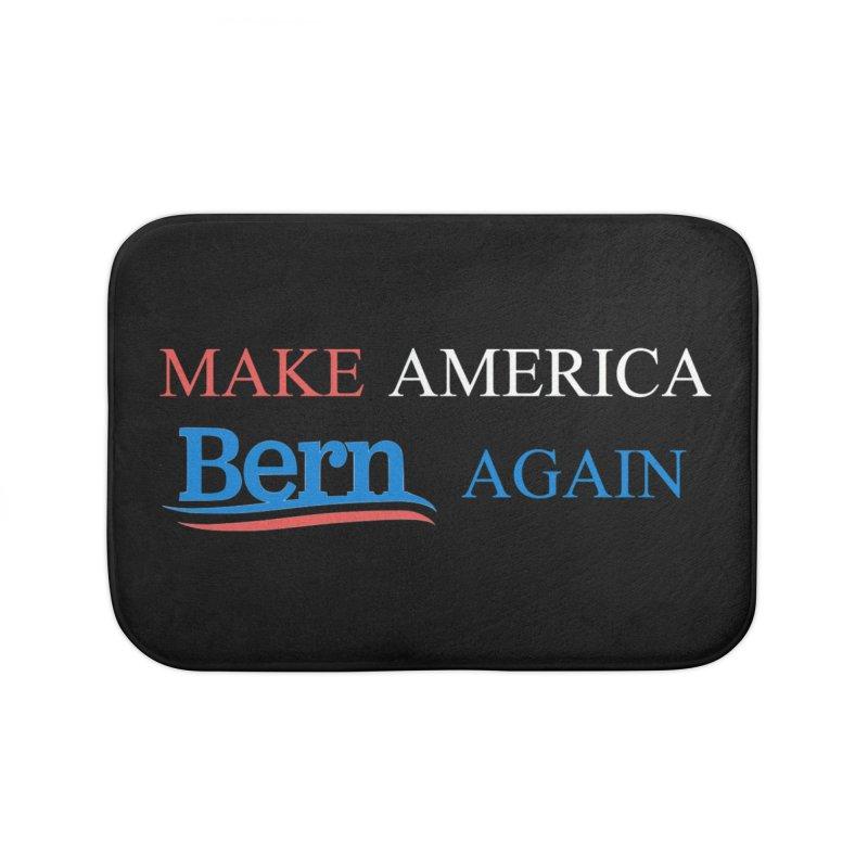 Make America Bern Again Home Bath Mat by Sam Shain's Artist Shop