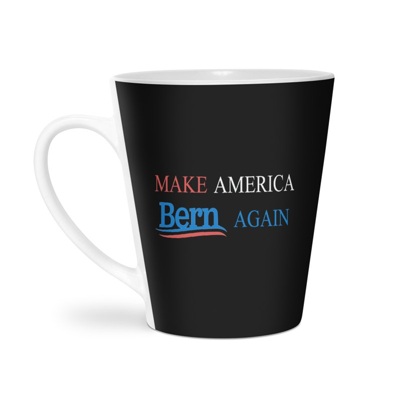 Make America Bern Again Accessories Latte Mug by Sam Shain's Artist Shop