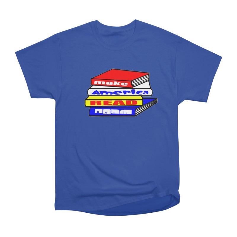 Make America Read Again Men's T-Shirt by Sam Shain's Artist Shop