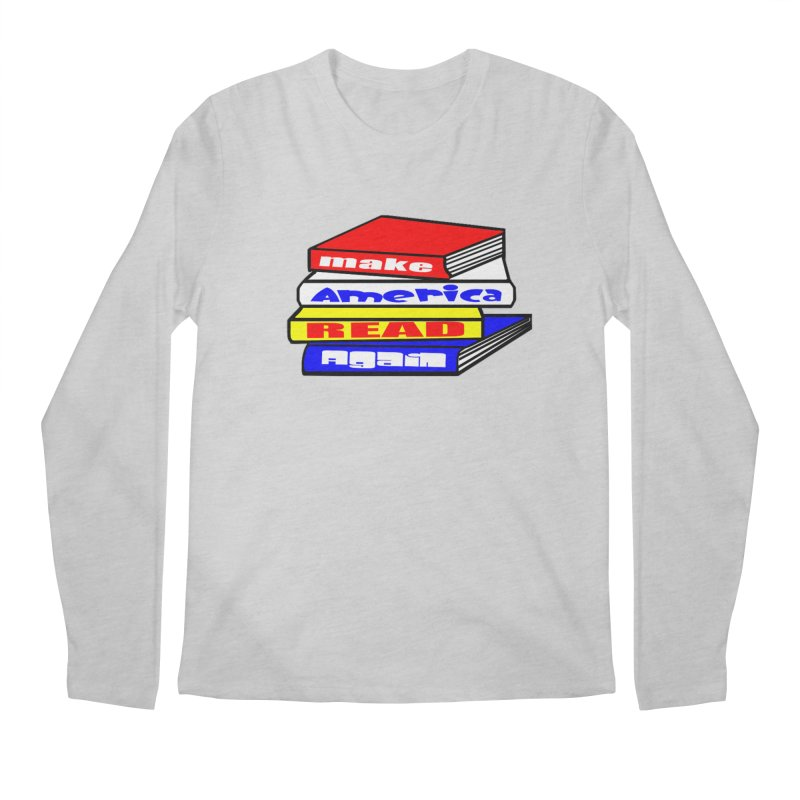 Make America Read Again Men's Regular Longsleeve T-Shirt by Sam Shain's Artist Shop