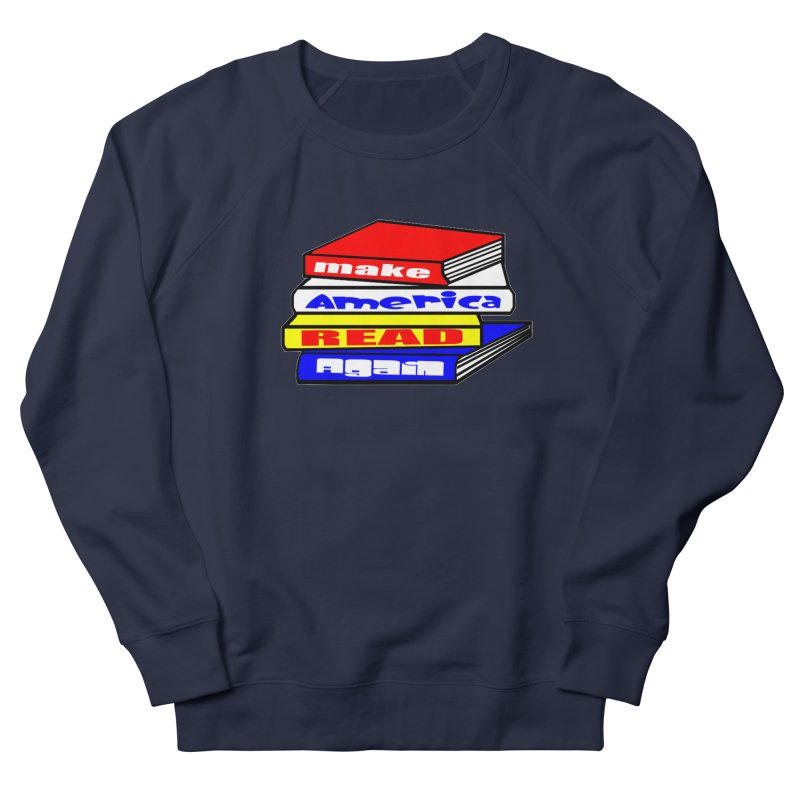 Make America Read Again Women's French Terry Sweatshirt by Sam Shain's Artist Shop