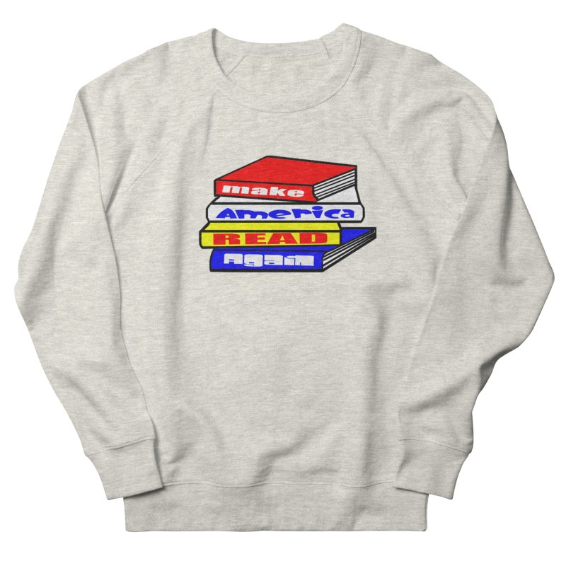 Make America Read Again Women's French Terry Sweatshirt by Sam Shain's Artist Shop