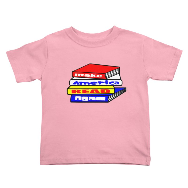 Make America Read Again Kids Toddler T-Shirt by Sam Shain's Artist Shop