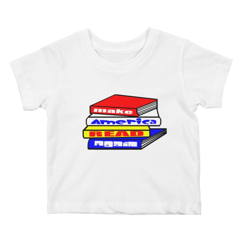 Make America Read Again Kids Baby T-Shirt by Sam Shain's Artist Shop
