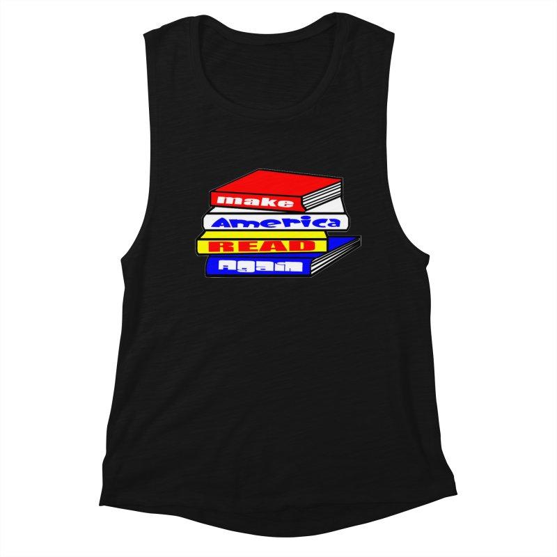Make America Read Again Women's Muscle Tank by Sam Shain's Artist Shop