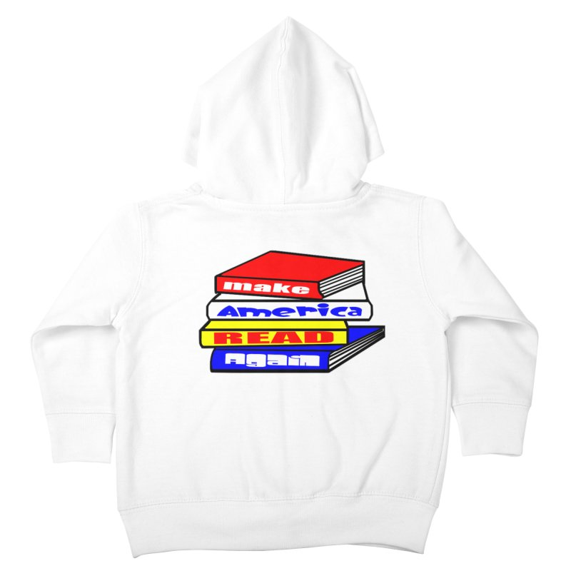 Make America Read Again Kids Toddler Zip-Up Hoody by Sam Shain's Artist Shop