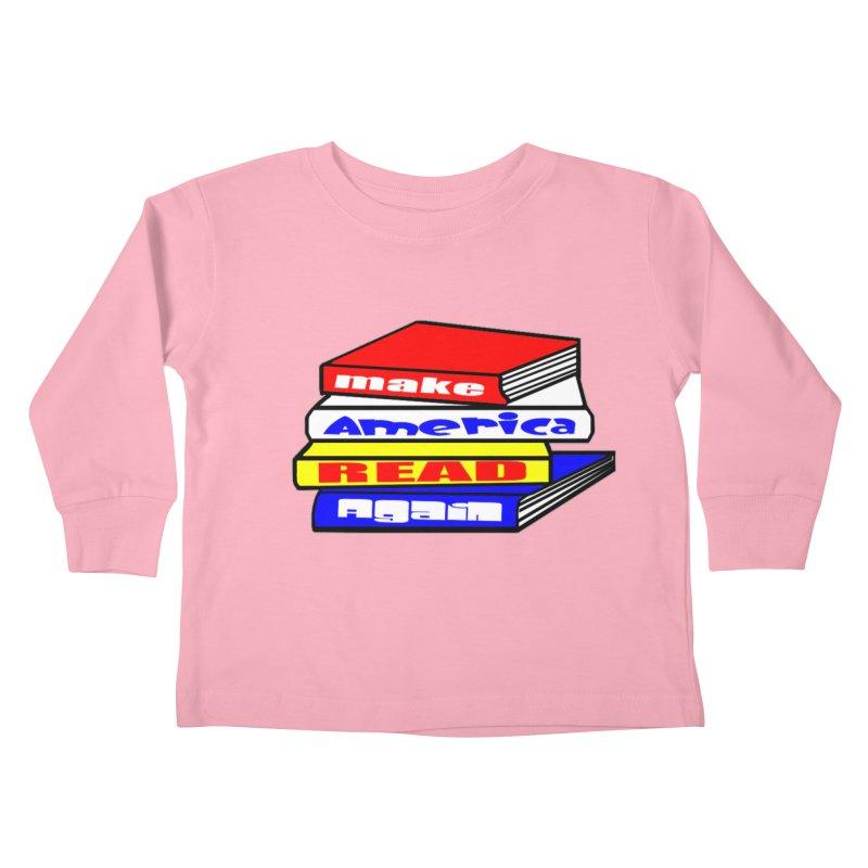 Make America Read Again Kids Toddler Longsleeve T-Shirt by Sam Shain's Artist Shop