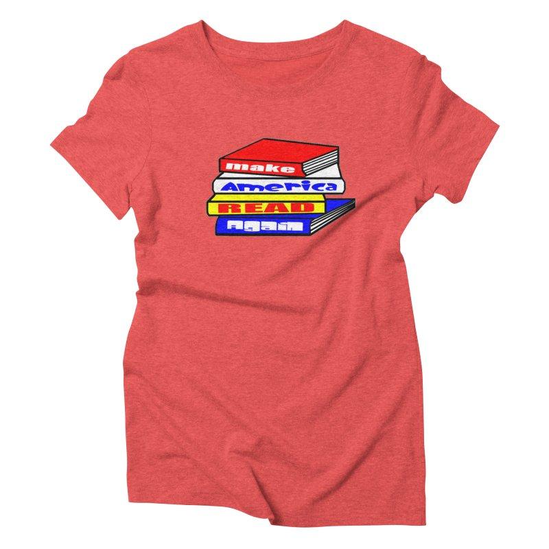 Make America Read Again Women's Triblend T-Shirt by Sam Shain's Artist Shop