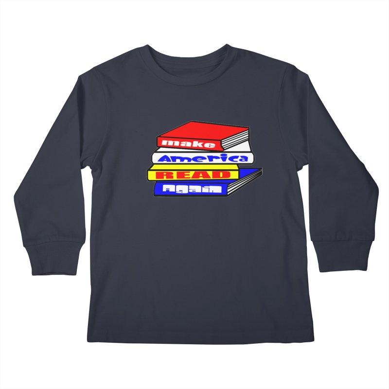 Make America Read Again Kids Longsleeve T-Shirt by Sam Shain's Artist Shop