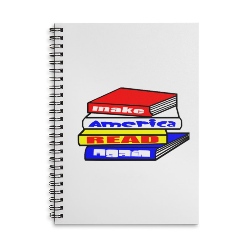 Make America Read Again Accessories Lined Spiral Notebook by Sam Shain's Artist Shop