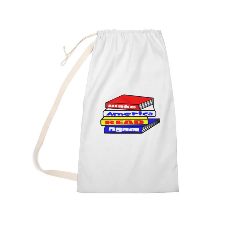 Make America Read Again Accessories Laundry Bag Bag by Sam Shain's Artist Shop