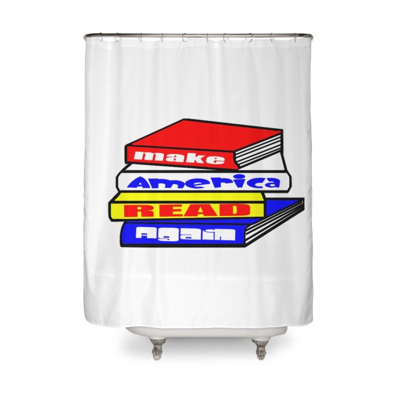 Make America Read Again Home Shower Curtain by Sam Shain's Artist Shop