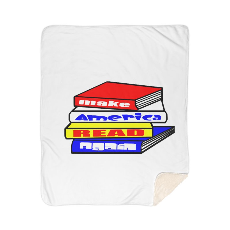Make America Read Again Home Sherpa Blanket Blanket by Sam Shain's Artist Shop