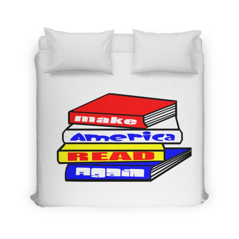 Make America Read Again Home Duvet by Sam Shain's Artist Shop