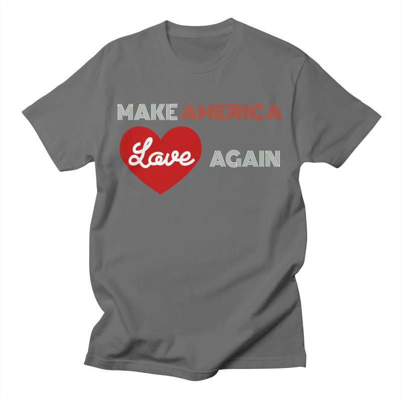 Make America Love Again Men's T-Shirt by Sam Shain's Artist Shop
