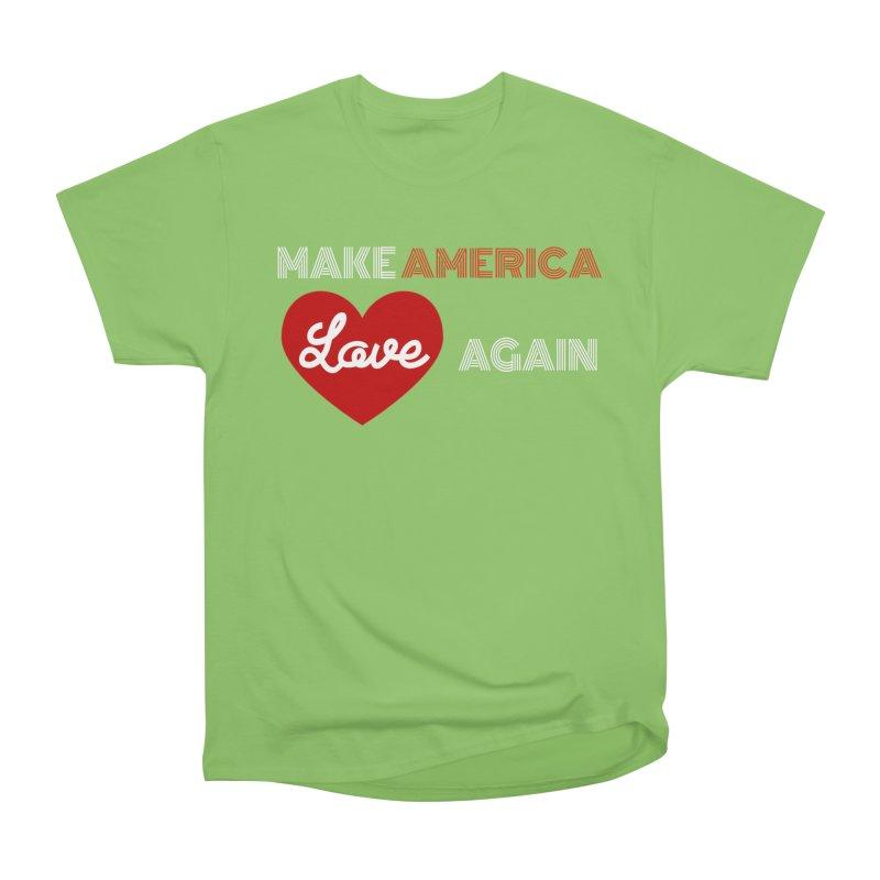 Make America Love Again Men's Heavyweight T-Shirt by Sam Shain's Artist Shop
