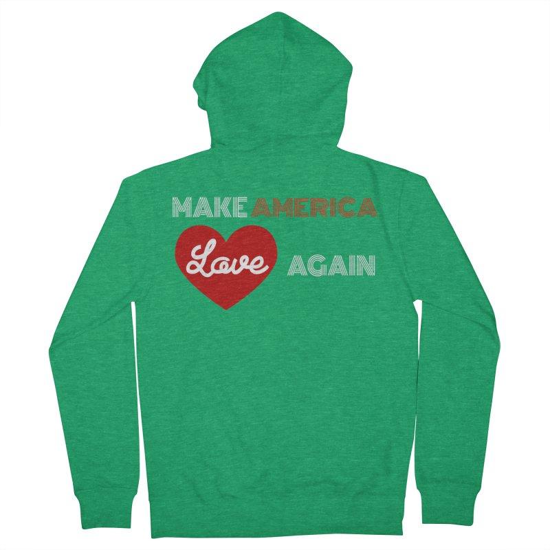 Make America Love Again Men's Zip-Up Hoody by Sam Shain's Artist Shop